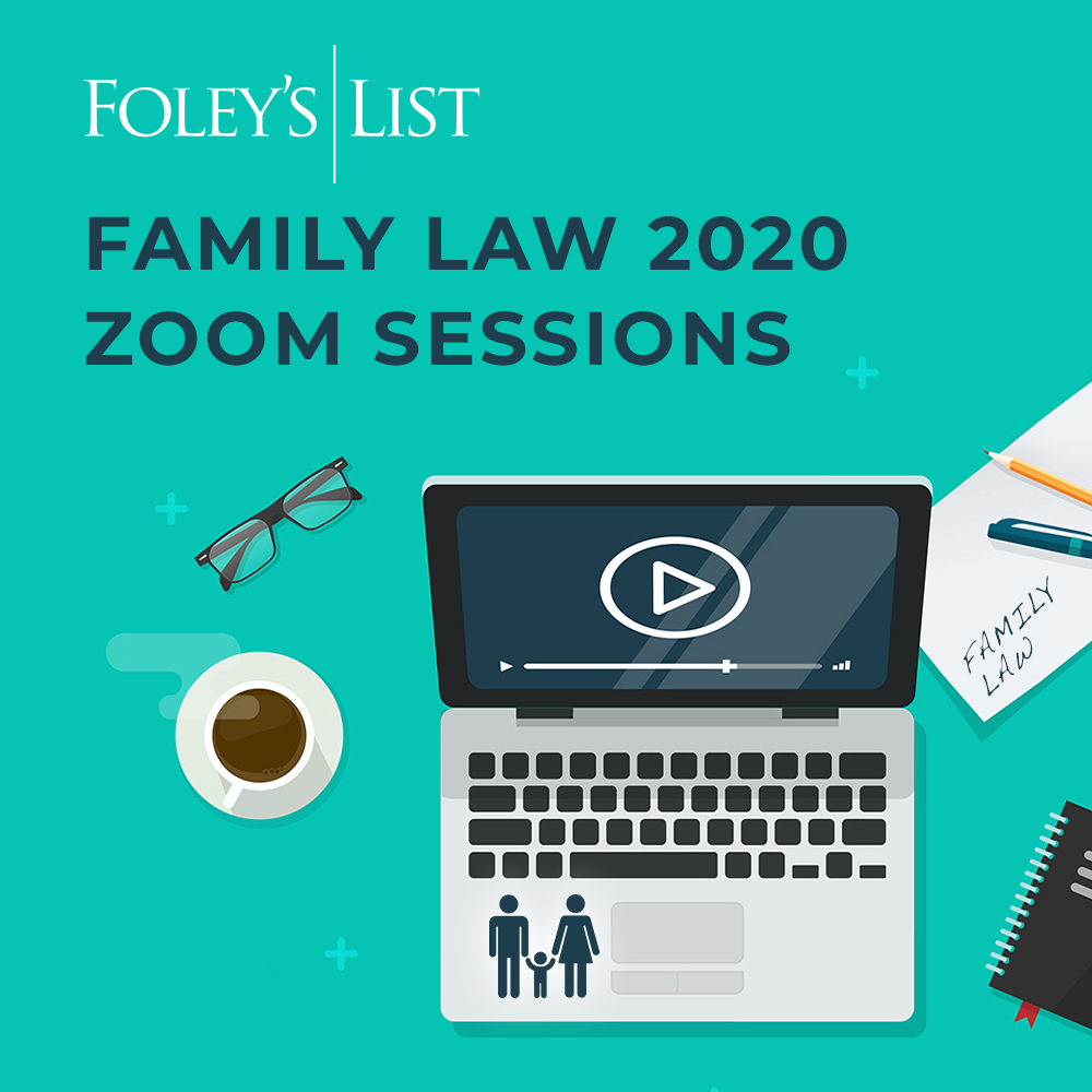 Foley's List Family Law 2020 Zoom Sessions